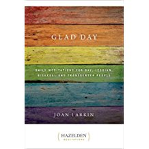 Glad Day: Daily Meditations For Gay, Lesbian, Bisexual and Transgender People Joan Larkin (Paperback)