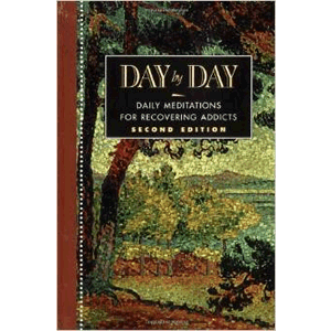 Day by Day: Daily Meditations for Recovering Addicts <br>Anonymous