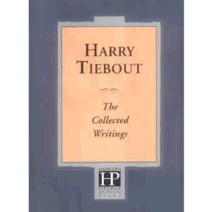 Harry Tiebout - The Collected Writings
