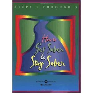 How To Get Sober & Stay Sober Workbook - Steps 1-5<br>(Paperback)