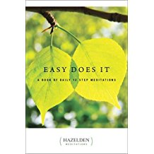 Easy Does It: A Book of Daily 12 Step Meditations Anonymous (Paperback)
