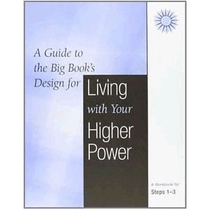 A Guide To The Big Book's Design For Living With Your Higher Power<br>(Paperback)