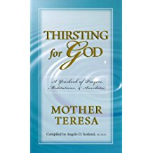 Thirsting for God: A Yearbook of Prayers, Meditations, & Anecdotes Mother Teresa (Paperback)