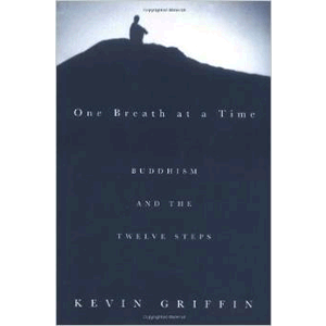 One Breath at a Time: Buddhism and the Twelve Steps <br>Kevin Griffin (Paperback)