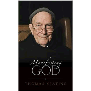 Manifesting God <br>Thomas Keating (Paperback)