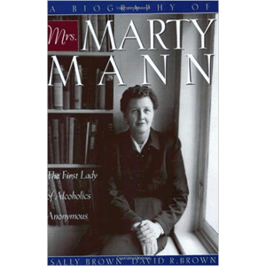 Mrs. Marty Mann First Lady Of Alcoholism<br> (Paperback)