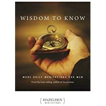 Wisdom to Know: More Daily Meditations For Men Hazelden (Paperback)