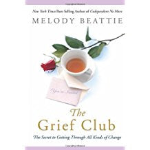 The Grief Club: The Secret to Getting Through All Kinds of Change Melody Beattie (Paperback)