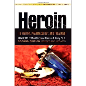 Heroin - It's History, Pharmacology, And Treatment <br>(Paperback)