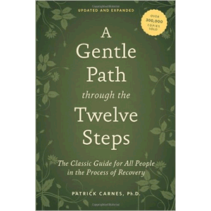 A Gentle Path Through The Twelve Steps<br>(Paperback)