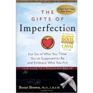 The Gifts of Imperfection: Let Go of Who You Think You're Supposed to Be and Embrace Who You Are <br>Brene Brown (Paperback)
