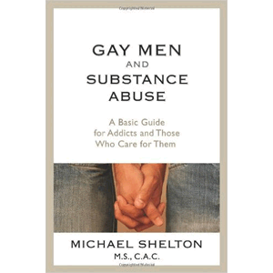 Gay Men And Substance Abuse - A Basic Guide For Addicts And Those Who Care For Them <br>(Paperback)