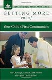 Getting More Out of Your Child's First Communion Sue Grenough (Booklet)