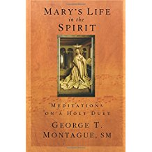 Mary's Life In The Spirit : Meditations On A Holy Duet George T. Montague, SM ( Paperback )