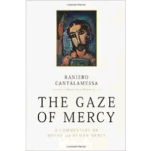 The Gaze of Mercy: A Commentary on the Divine <br>Raniero Cantalamessa (Paperback)