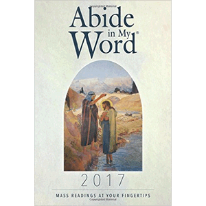 Abide In My Word 2017- Mass Readings At Your Fingertips<br>The Word Among Us Press (Paperback)
