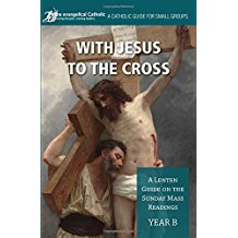 With Jesus To The Cross : A Lenten Guide On The Sunday Mass Readings Year B Word Among Us ( Paperback )