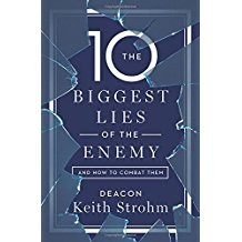 The Ten Biggest Lies of the Enemy and How to Combat Them Deacon Keith Strohm (Paperback)
