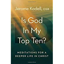 Is God in My Top Ten?: Meditations for a Deeper Life in Christ Jerome Kodell, OSB (Paperback)