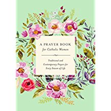 A Prayer Book for Catholic Women: Traditional and Contemporary Prayer for Every Season of Life Agnes M. Kovacs (Hardcover)