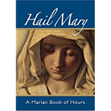 Hail Mary : A Marian Book of Hours William G. Storey ( Paperback )