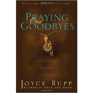 Praying Our Goodbyes <br>Joyce Rupp (Paperback)