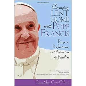 Bringing Lent Home With Pope Francis: Prayers, Reflections, And Activities For Families<br>Donna-Marie Cooper O'Boyle (Paperback)