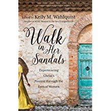 Walk in Her Sandals: Experiencing Christ's Passion through the Eyes of Women Kelly M. Wahlquist ( Paperback )