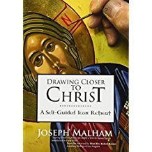 Drawing Closer to Christ: A Self-Guided Icon Retreat Joseph Malham (Paperback)
