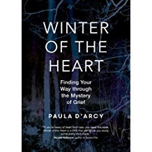 Winter of the Heart: Finding Your Way Through the Mystery of Grief Paula D'Arcy (Paperback)