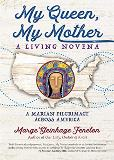 My Queen, My Mother: A Living Novena Marge Steinhage Fenelon (Paperback)