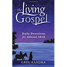The Living Gospel: Daily Devotions for Advent 2018 Greg Kandra (Paperback)
