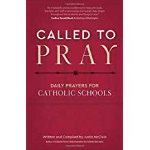 Called to Pray: Daily Prayers for Catholic Schools Justin McClain (Paperback)
