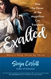 Exalted: How the Power of the Magnificat Can Transform Us Sonja Corbitt (Paperback)