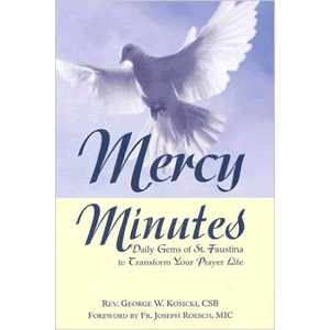 Mercy Minutes Daily Gems of St. Faustina <br>Rev. George Kosicki CSB (Paperback)