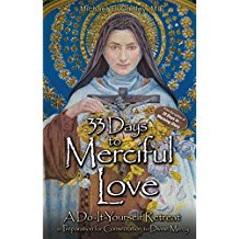 33 Days to Merciful Love: A Do-It-Yourself Retreat in Preparation for Consecration to Divine Mercy Michael E. Gaitley, MIC (Paperback)