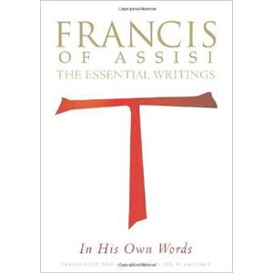 Francis of Assisi in His Own Words: The Essential Writings <br>Jon M. Sweeney (editor) (Paperback)