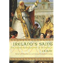 Ireland's Saint: The Essential Biography of St. Patrick J.B. Bury (Paperback)