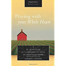 Praying With Your Whole Heart St. Augustine ( Paperback )