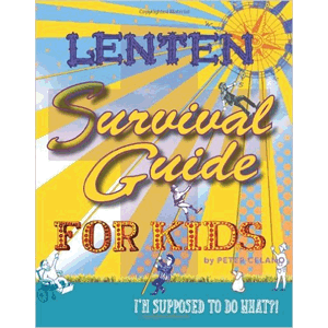 Lenten Survival Guide For Kids<br>Peter Celano (Paperback)