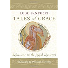 Tales of Grace: Reflections on the Joyful Mysteries Luigi Santucci (Paperback)