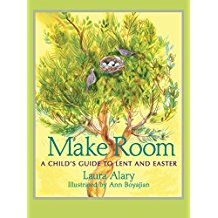 Make Room : A Child's Guide To Lent And Easter Laura Alary ( Paperback )