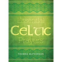 Essential Celtic Prayers Thomas McPherson (Paperback)