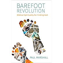 Barefoot Revolution: Biblical Spirituality for Finding God Paul Marshall (Paperback)