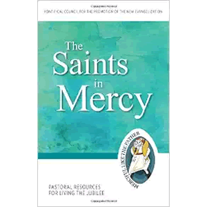 The Saints in Mercy: Pastoral Resources for Living the Jubilee (Jubilee Year of Mercy) <br>Pontifical Council for the Promotion of the New Evangelization (Paperback)