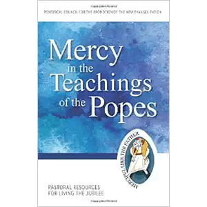 Mercy in the Teachings of the Popes: Pastoral Resources for Living the Jubilee (Jubilee Year of Mercy) <br>Pontifical Council for the Promotion of the New Evangelization (Paperback)