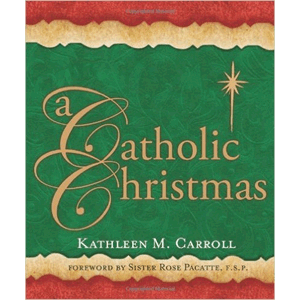 A Catholic Christmas <br>Kathleen M. Carroll (Paperback)