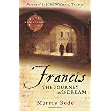 Francis: The Journey and the Dream 40th Anniversary Edition Murray Bodo (Paperback)