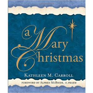 A Mary Christmas <br>Kathleen M. Carroll (Paperback)