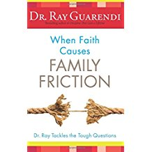 When Faith Causes Family Friction : Dr Ray Tackles the Tough Questions Dr. Ray Guarendi ( Paperback )